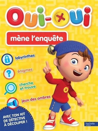 Oui Oui Mene L Enquete : enquete, Oui-Oui, Mène, L'enquête, Marion, Janet, Jeunesse, Jeux/Livres-jeu/Blagues, Leslibraires.ca