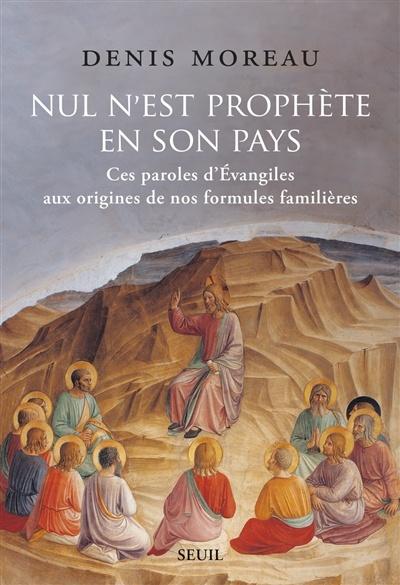 Nul N'est Prophete En Son Pays : n'est, prophete, N'est, Prophète, Paroles, D'Évangiles..., Denis, Moreau, Langues, Dictionnaire, Français, Leslibraires.ca