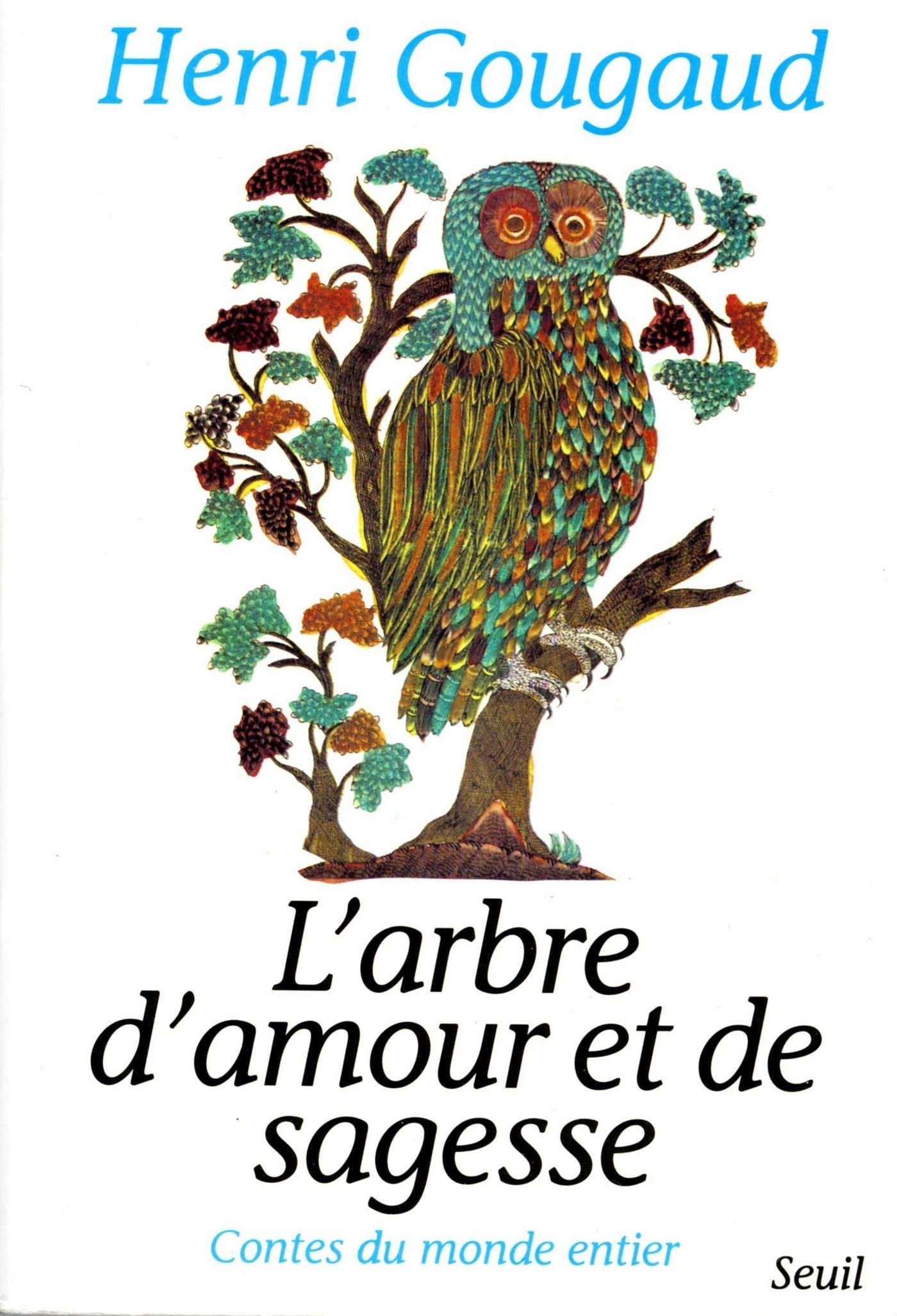 Les Contes Du Monde Entier : contes, monde, entier, L'Arbre, D'amour, Sagesse., Contes, Monde, Entier, Henri, Gougaud, Leslibraires.ca