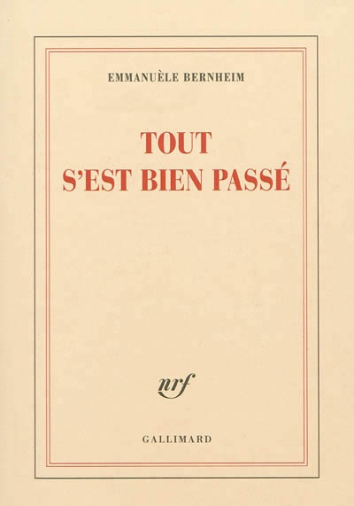 Tout S Est Bien Passe : passe, S'est, Passé, Emmanuèle, Bernheim, Biographies, Faits, Vécus/Bio, Divers, Leslibraires.ca