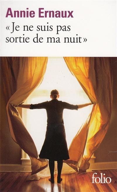 Je Ne Suis Pas Sortie De Ma Nuit : sortie, Sortie, Annie, Ernaux, Biographies, Littérature, Leslibraires.ca