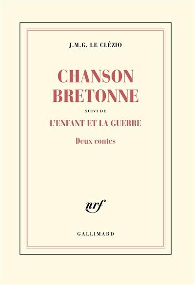 J. M. G. Le Clézio Livres : clézio, livres, Chanson, Bretonne,, Suivi, L'enfant, Guerre, J.M.G., Clézio, Biographies, Littérature, Leslibraires.ca