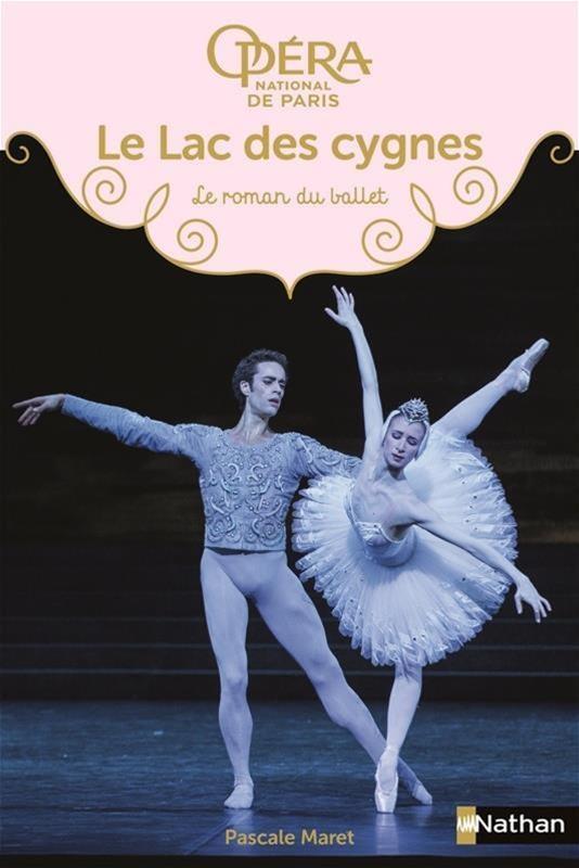 Histoire Le Lac Des Cygnes : histoire, cygnes, Cygnes., Roman, Ballet, Pascale, Maret, Jeunesse, Romans, Leslibraires.ca