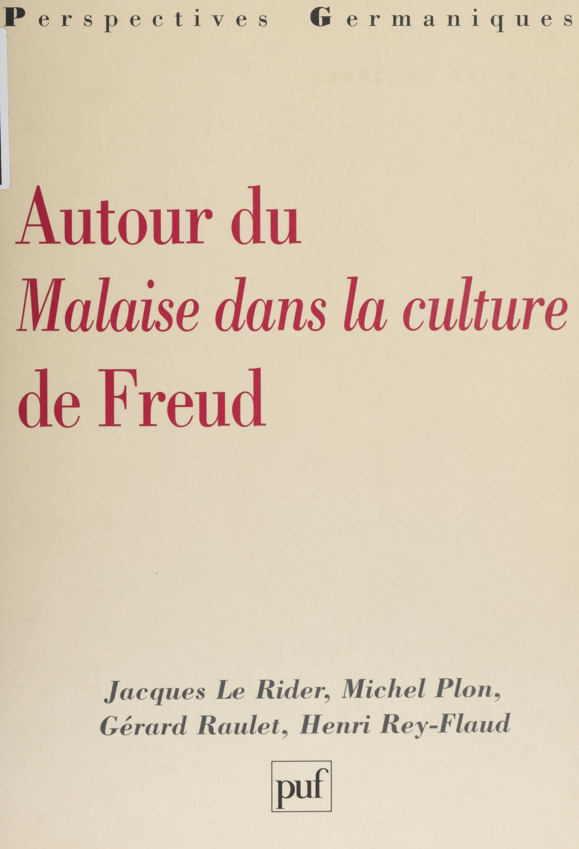 Le Malaise Dans La Culture : malaise, culture, Autour, «Malaise, Culture», Freud, Jacques, Rider,, Michel, Plon,, Gérard, Raulet, Leslibraires.ca