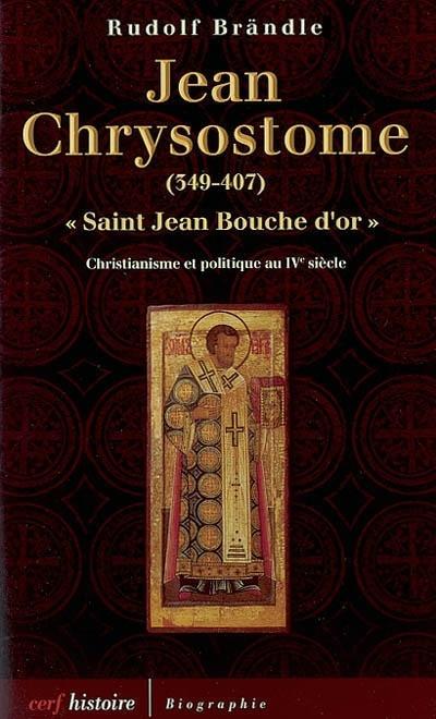 Saint Jean Bouche D Or : saint, bouche, Chrysostome,, Saint, Bouche, D'or,, 349-407:, Christianisme, Rudolf, Brändle, Leslibraires.ca
