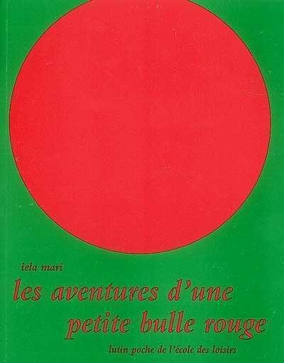 Les Aventures D'une Petite Bulle Rouge : aventures, d'une, petite, bulle, rouge, Aventures, D'une, Petite, Bulle, Rouge, (Les), Jeunesse, Albums, Leslibraires.ca