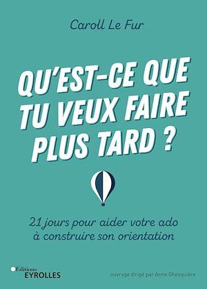 Est Ce Que Tu Veux : Qu'est-ce, Faire, Tard?, Caroll, Pratique, Parentalité, Leslibraires.ca
