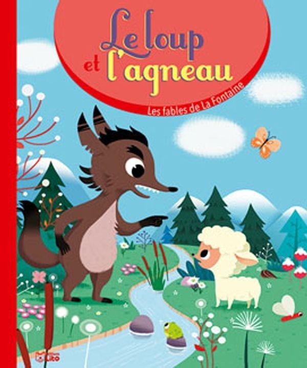 Jean De La Fontaine Le Loup Et L'agneau : fontaine, l'agneau, L'agneau, Fontaine,, Jeunesse, Leslibraires.ca