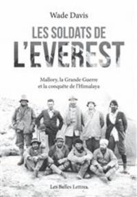 Les soldats de l'Everest : Mallory, la Grande Guerre et