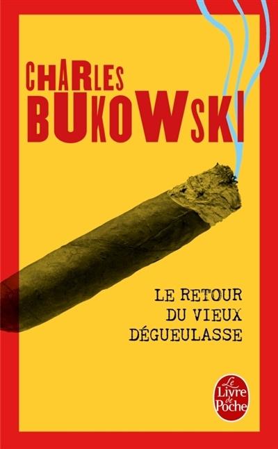 Journal D Un Vieux Dégueulasse : journal, vieux, dégueulasse, Retour, Vieux, Dégueulasse, Charles, Bukowski, Leslibraires.ca