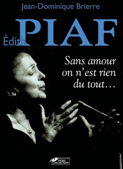 On Est Rien Sans Amour : amour, Édith, :Sans, Amour, N'est, Jean-Dominique, Brierre, Biographies, Musique/Chanson, Leslibraires.ca