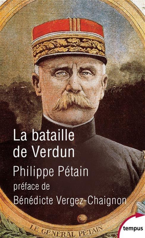 Déroulement De La Bataille De Verdun : déroulement, bataille, verdun, Bataille, Verdun, Philippe, Pétain,, Bénédicte, Vergez-chaignon, Leslibraires.ca
