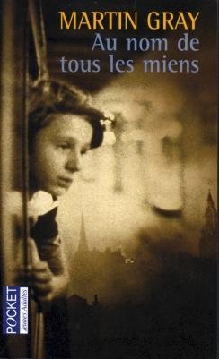 Martin Gray Au Nom De Tous Les Miens : martin, miens, Miens, Martin, Jeunesse, Romans, 10-14, Leslibraires.ca