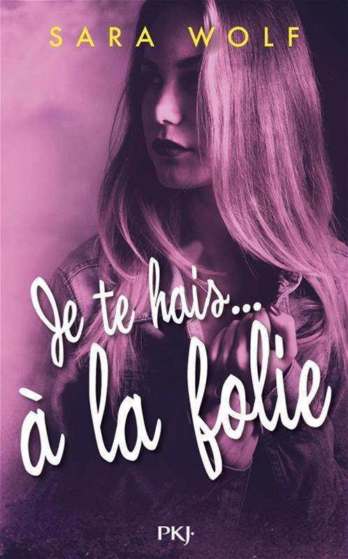 Je T'aime Mais Je Te Hais : t'aime, Hais...à, Folie, Jeunesse, Romans, Leslibraires.ca