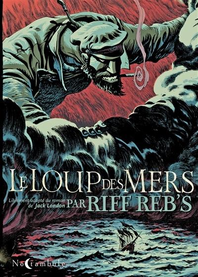 Le Loup Des Mers Film : London,, Reb's, Bande, Dessinée, Aventure, Leslibraires.ca