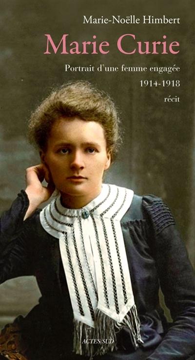 Marie Curie Une Femme Sur Le Front : marie, curie, femme, front, Marie, Curie:, Portrait, D'une, Femme, Engagée,, 1914-1918, Marie-Noëlle, Himbert, Biographies, Sciences, Leslibraires.ca