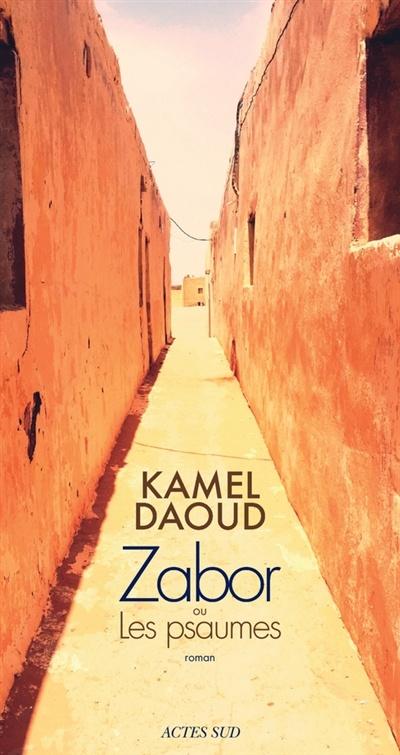 Kamel Daoud Et Sa Femme : kamel, daoud, femme, Zabor, Psaumes, Kamel, Daoud, Littérature, Roman, Canadien, étranger, Leslibraires.ca