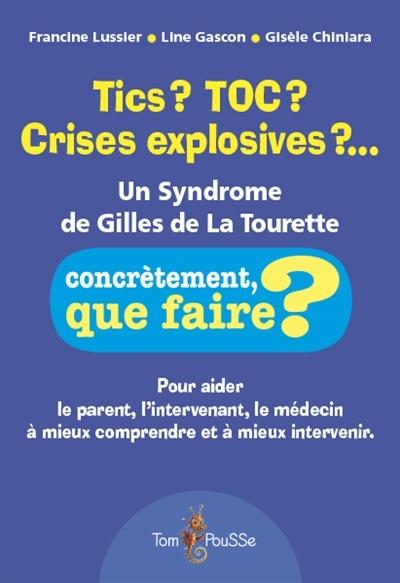 Gilles De La Tourette Humour : gilles, tourette, humour, Crises, Explosives, ?...:, Syndrome, Gilles, Francine, Lussier,, Gascon,, Gisèle, Chiniara, Leslibraires.ca