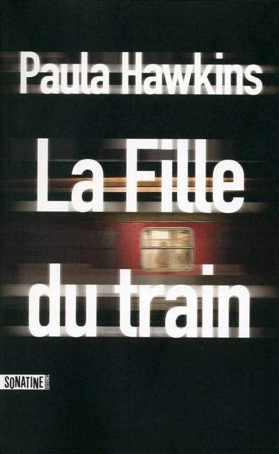 La Fille Du Train Epub : fille, train, Fille, Train, Paula, Hawkins, Littérature, Roman, Polar/Suspense, Leslibraires.ca