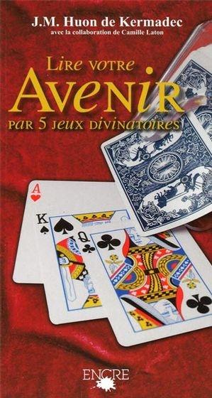 Lire L Avenir Dans Les Cartes : avenir, cartes, Votre, Avenir, Jean-Michel, Kermadec, Ésotérisme, Divinatoires, Leslibraires.ca