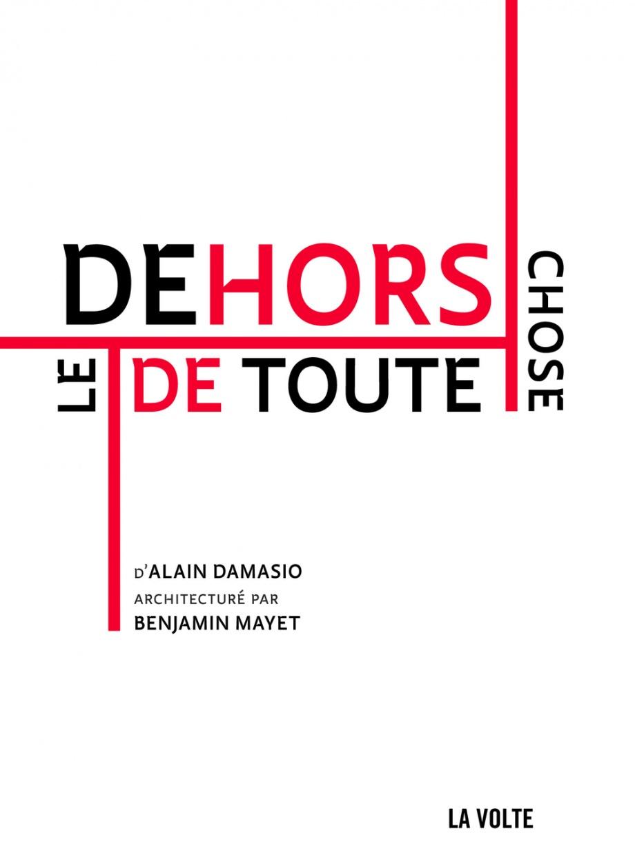 Le Dehors De Toute Chose : dehors, toute, chose, Dehors, Toute, Chose, Benjamin, Mayet,, Alain, Damasio, Leslibraires.ca