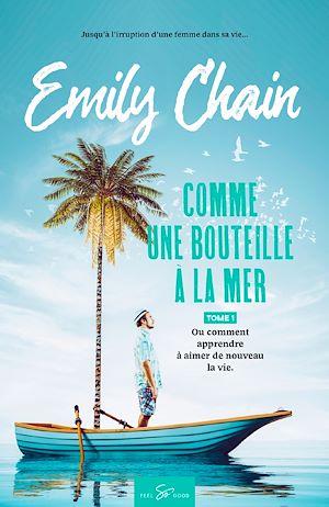 Une Bouteille à La Mer : bouteille, Comme, Bouteille, Emily, Chain, Leslibraires.ca