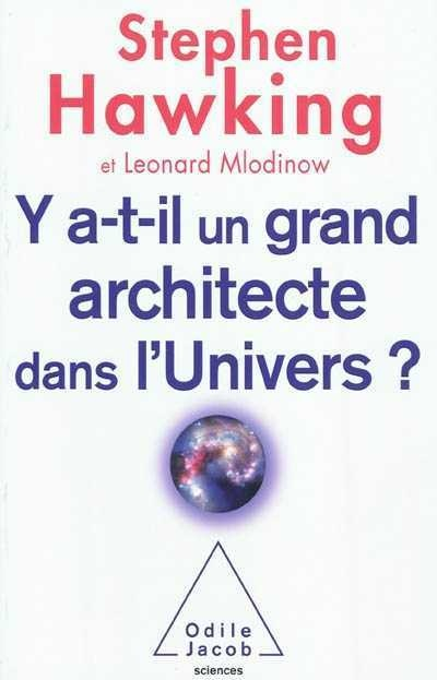 Le Grand Architecte De L'univers : grand, architecte, l'univers, A-t-il, Grand, Architecte, L'Univers, Stephen, Hawking, Science/Technologie, Chimie/Physique/Astrophysique, Leslibraires.ca