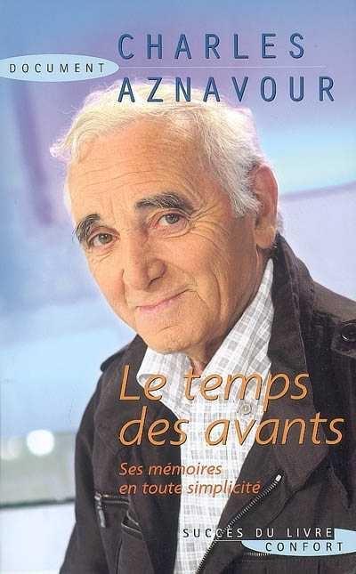 Charles Aznavour Sur Ma Vie : charles, aznavour, Temps, Avants, Charles, Aznavour, Biographies, Musique/Chanson, Leslibraires.ca
