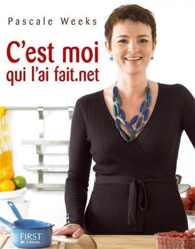 C Est Moi Qui L Ai : C'Est, Fait.net, Pascale, Weeks, Cuisine, Divers, Leslibraires.ca