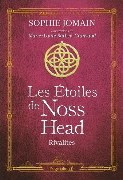 Les Etoiles De Noss Head : etoiles, étoiles, Rivalités, Sophie, Jomain,, Marie-Laure, Barbey-Granvaud, Littérature, Fantastique/SF/Horreur, Leslibraires.ca