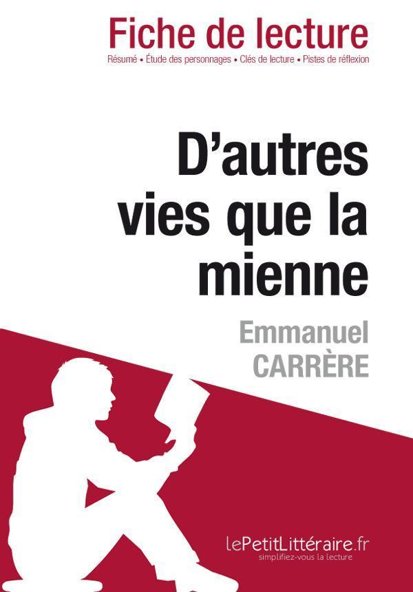 D'autres Vies Que La Mienne : d'autres, mienne, D'autres, Mienne, Emmanuel, Carrère, (Fiche, Lecture), Catherine, Bourguignon, Leslibraires.ca