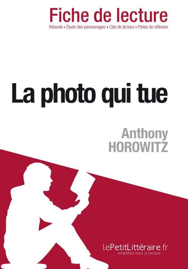 La Photo Qui Tue Anthony Horowitz : photo, anthony, horowitz, Photo, Anthony, Horowitz, (Fiche, Lecture), Elena, Pinaud, Leslibraires.ca