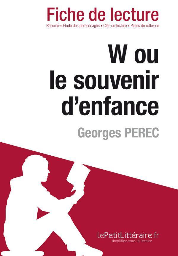 W Ou Le Souvenir D'enfance : souvenir, d'enfance, Souvenir, D'enfance, Georges, Perec, (Fiche, Lecture)