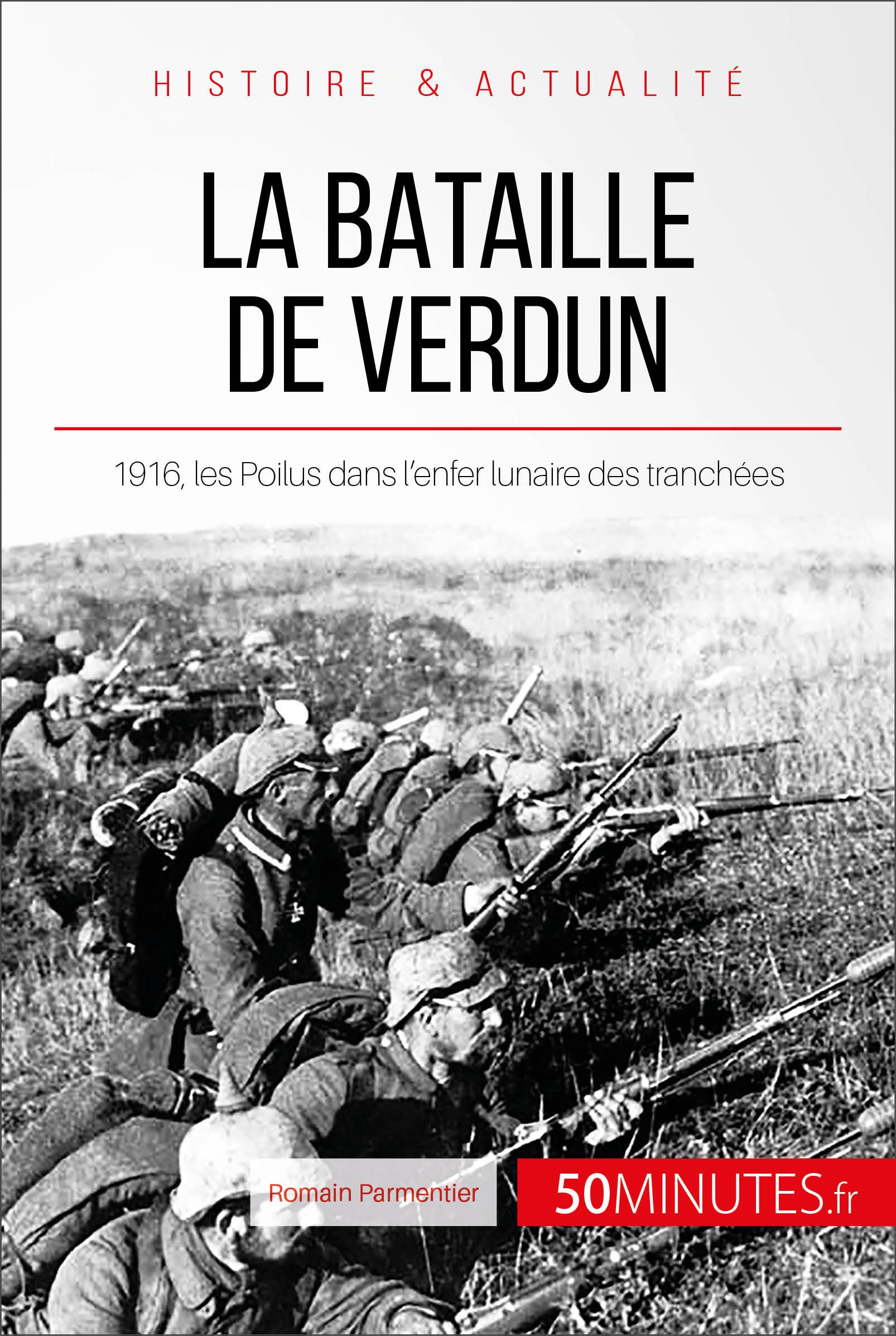 Déroulement De La Bataille De Verdun : déroulement, bataille, verdun, Bataille, Verdun, L'enfer, Tranchées, Minutes,, Romain, Parmentier, Leslibraires.ca