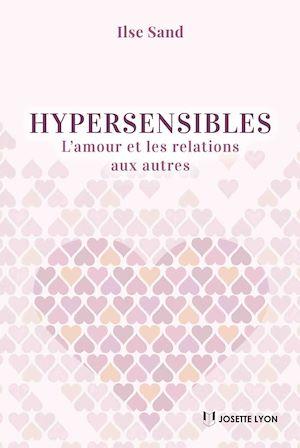 Les Hypersensibles Et L Amour : hypersensibles, amour, Hypersensibles, L'amour, Relations, Autres, Psychologie, Croissance, Personnelle, Leslibraires.ca