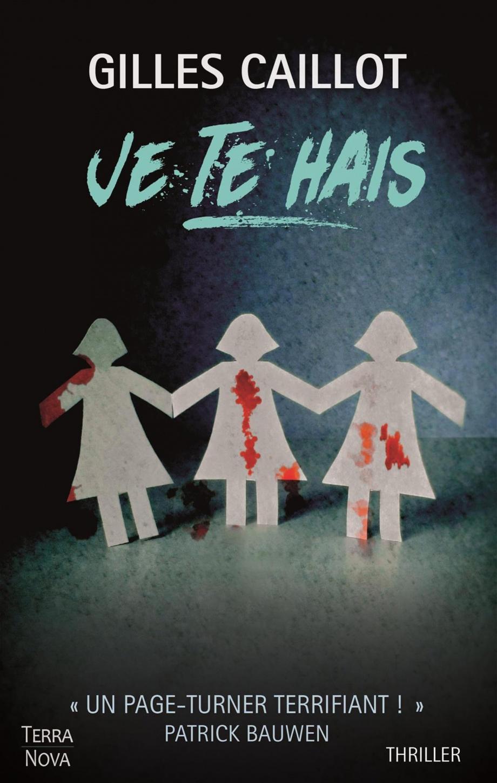 Je Te Hais A La Folie Pdf : folie, Gilles, Caillot, Littérature, Roman, Polar/Suspense, Leslibraires.ca