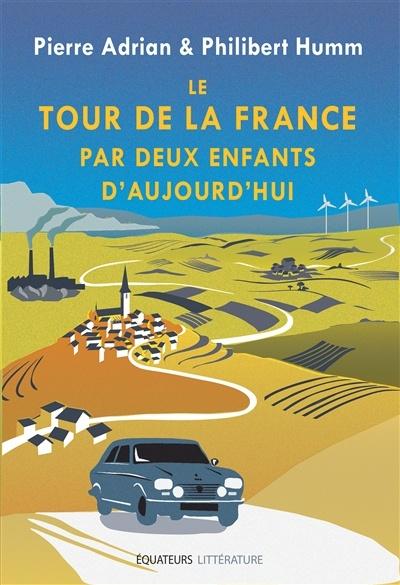 Le Tour De France Par Deux Enfants : france, enfants, France, Enfants, D'aujourd'hui, Pierre, Adrian,, Philibert, Leslibraires.ca