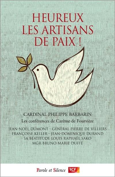 Heureux Les Artisans De Paix : heureux, artisans, Heureux, Artisans, Conférences, Carême, Fourvièr, Leslibraires.ca