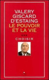 Le Pouvoir Et La Vie : pouvoir, Pouvoir, Choisir, Valéry, Giscard, D'Estaing, Biographies, Monarchie/Politique, Librairie, Monet