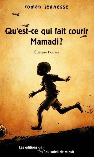 Qu'est Ce Que Le Roman : qu'est, roman, Qu'est-ce, Courir, Mamadi?, étienne, Poirier, Jeunesse, Romans, Leslibraires.ca