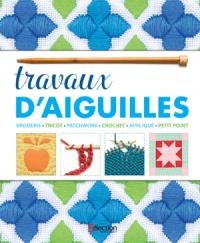 Vignette du livre Travaux d'aiguilles :Broderie, tricot, patchwork, crochet... - Maggi Mc Cormick Gordon, Sally Harding, Ellie Vance