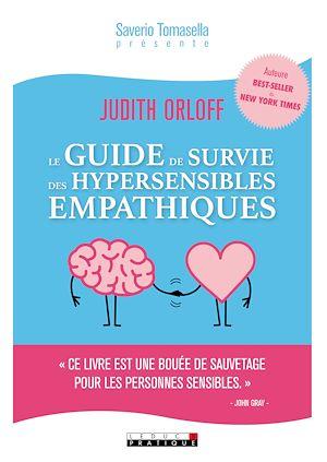 Le Guide De Survie Des Hypersensibles Empathiques : guide, survie, hypersensibles, empathiques, Guide, Survie, Hypersensibles, Empathiques, Judith, Orloff, Leslibraires.ca