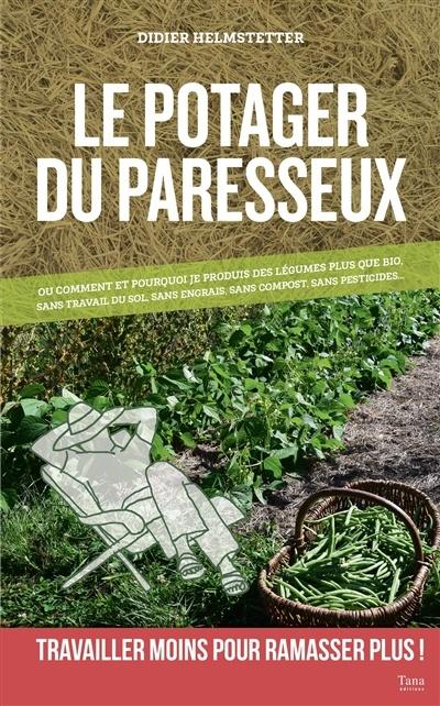 Le Potager Du Paresseux Livre : potager, paresseux, livre, Potager, Paresseux, Didier, Helmstetter, Loisirs, Jardinage/Aménagement, Leslibraires.ca