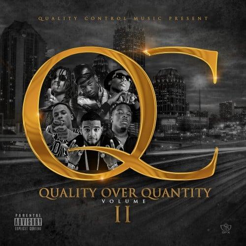 Quality Over Quantity 2  Quality Control Music