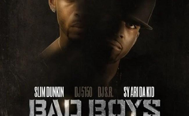 Slim Dunkin Sy Ari Da Kid Bad Boys For Life Dj S R