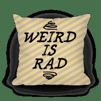 Weird Is Rad Pillow - Throw Pillow - HUMAN