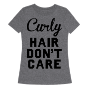 curly hair don't care - t-shirt