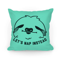 Let's Nap Instead (Sloth Pillow) - Pillows - HUMAN