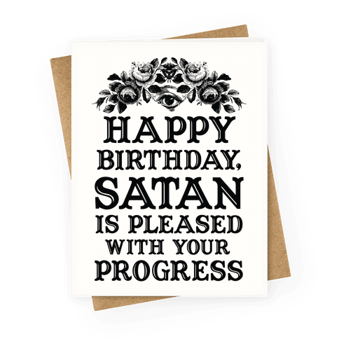 Happy Birthday Satan Is Pleased With Your Progress