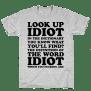Look Up Idiot T Shirt Human
